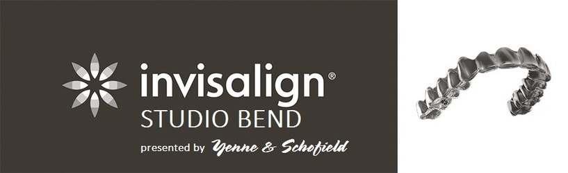 Invisalign Studio Bend-presented by Yenne & Schofield
