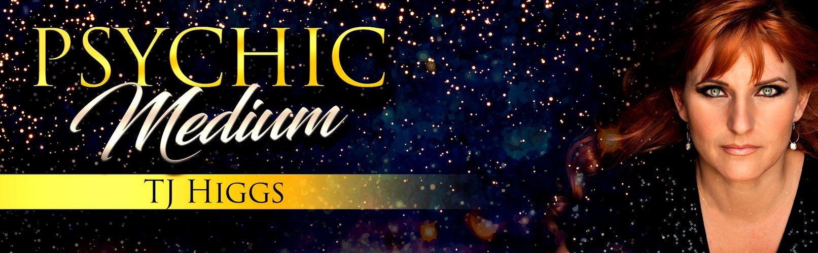 Psychic Medium TJ Higgs - Psychic, Medium