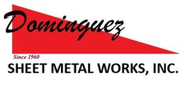Dominguez Sheet Metal Works, Inc.