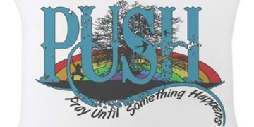 Push Pray Until something happens shirts