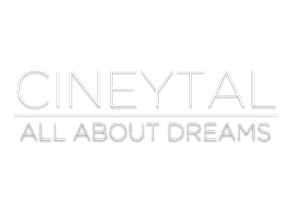 CINEYTAL (All about dreams)