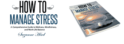 How To Manage Stress eBook by Suzanne Hird,  Stress Test, stress management, stress relief
