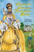 Elisabeth Samson, Forbidden Bride, a historical novel based on a true story.