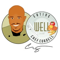 Eating Well with Chef Cordell