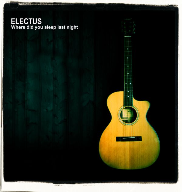 "The Charity Single by ELECTUS The acoustic cover song ""Where Did You Sleep Last Night"" by Lead Belly"