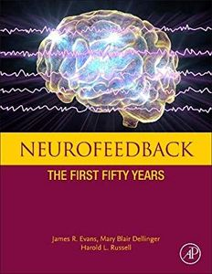 Book Neurofeedback: The First Fifty Years edited by James R. Evans , Mary Dellinger, Harold L. Russell