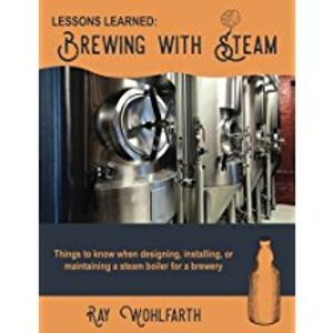 Lessons Learned: Brewing with Steam book by international author, Ray Wohlfarth