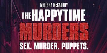 The Happytime Murders with Brian Henson, directing, starring Melissa McCarthy and a bunch of puppets
