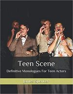 Teen Scene: The Definitive Monologues for Teen Actors (2019) book.