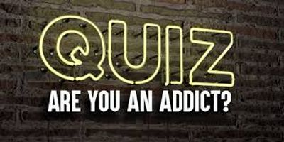quiz! Are you an Addict?