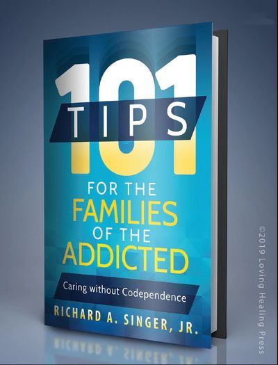 Cover image of upcoming book 101 Tips for the Families of the Addicted by Richard A. Singer Jr.
