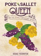 Shana Thornton Poke Sallet Queen and the Family Medicine Wheel, novel, Tennessee, historical fiction