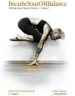 BreatheYourOMBalance: Writings about Yoga by Women. yoga book, yoga mat, nonfiction, fiction, poetry