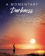 Nikki Martin A Momentary Darkness is  first novel in the dreamstate series, Awake While Dreaming.