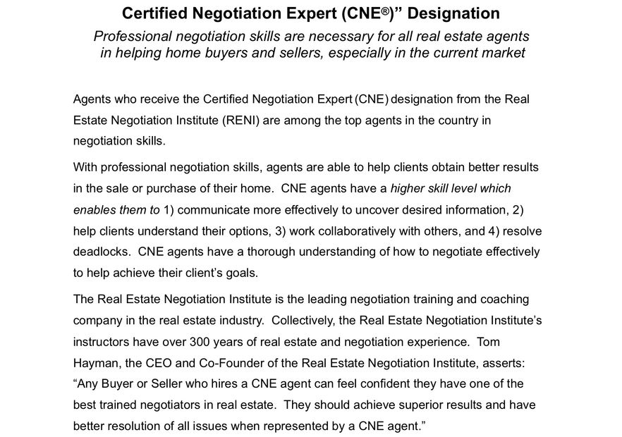 A Certified Negotiation Expert has superior negotiation skills, when buying or selling a home.