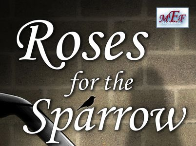 Roses for the Sparrow
