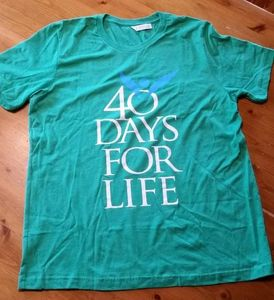 40 DAYS FOR LIFE T-SHIRTS