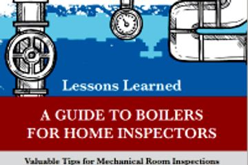 Lessons Learned: A Guide to Boilers for Home Inspectors