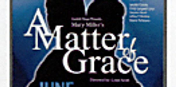 A Matter of Grace - Drama on Corporate Greed, Homelessness, Women's Issues, Power, Life, Death, Love, Betrayal, Redemption