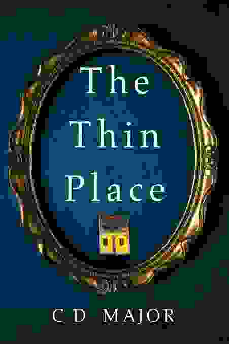 THE THIN PLACE by C D Major - the cover of the creepy thriller by the author of THE OTHER GIRL.
