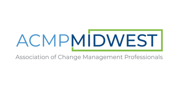 ASSOCIATION OF CHANGE MANAGEMENT PROFESSIONALS, MIDWEST CHAPTER