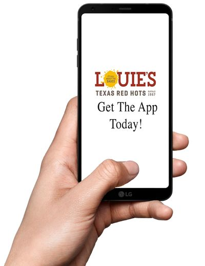 Get the Louie's Texas Red Hots App today!