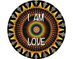 "'I AM LOVE'   2.25"" x 2.25"" button badge with pin. VORTEX"