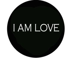 "'I AM LOVE'   2.25"" x 2.25"" button badge with pin. TYPE"