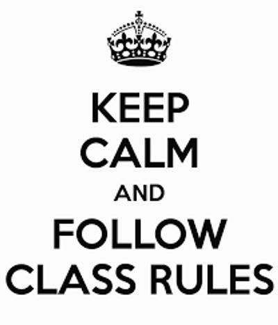 Keep calm and follow class rules