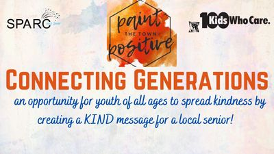 Connecting Generations - an opportunity for youth of all ages to spread kindness!