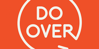 "Image of a graphic with the words ""do over"" inside of a three-quarters circular line going counterclockwise, with an arrow on the end"