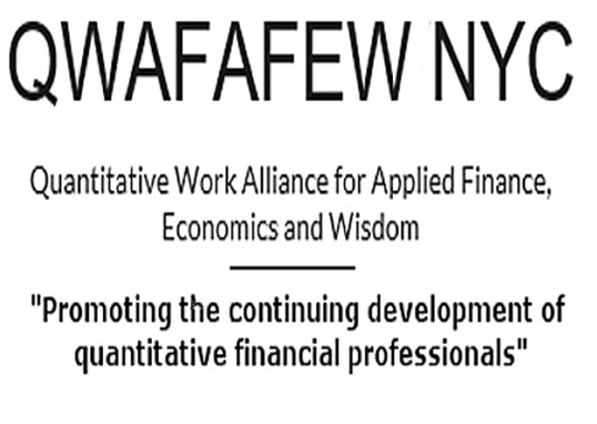 QWAFAFEW NYC  Quantitative Work Alliance for Applied Finance,  Ec