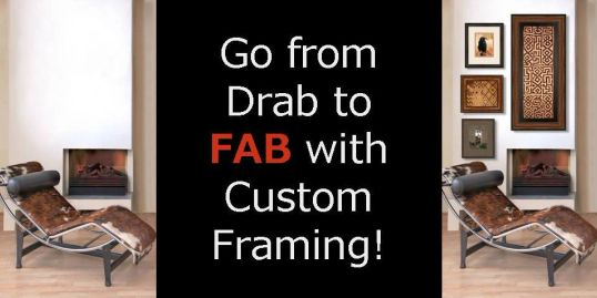 Go from Drab to Fab with Custom Framing with Art & Frame in Wichita, Kansas