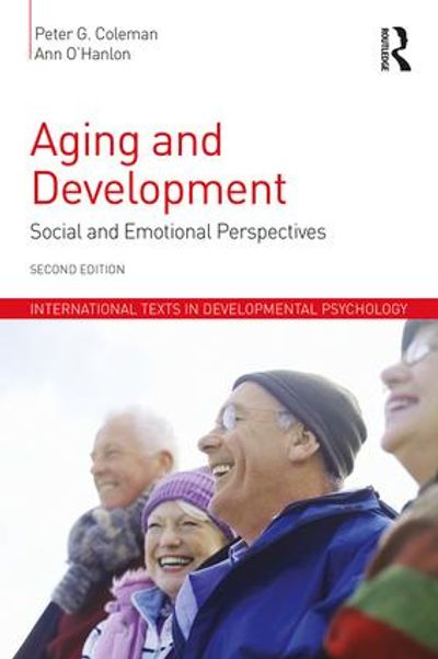 """Aging and Development"", 2nd Edition Textbook in Psychology by Prof Peter Coleman & Dr Ann O'Hanlon"