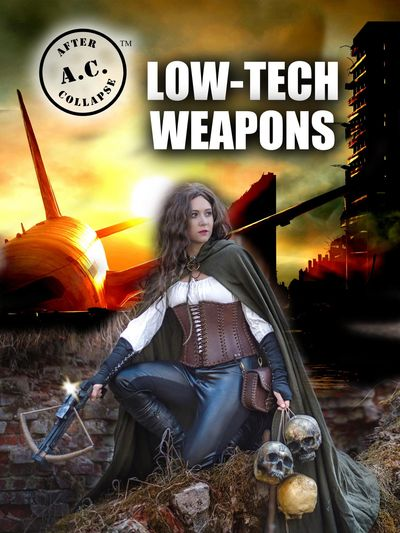 A.C.: AFTER COLLAPSE LOW-TECH WEAPONS front cover