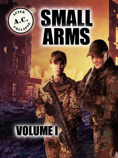 A.C.: AFTER COLLAPSE SMALL ARMS VOLUME I front cover