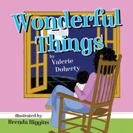 Wonderful Things by Valerie Doherty, Illustrated by Brenda Higgins