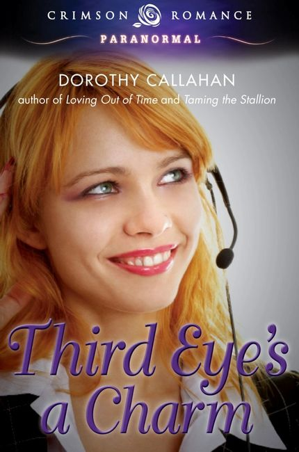 Third Eye's a Charm Dorothy Callahan ghost paranormal psychic adventure