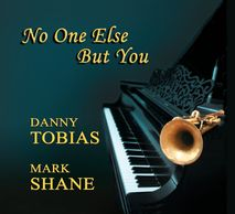No One Else But You  Mark Shane Danny Tobias