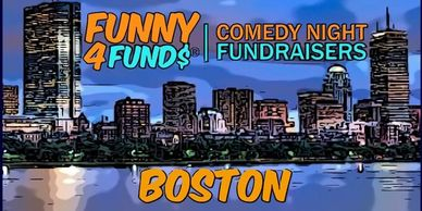 Funny 4 Funds - Boston. Comedy Fundraiser Shows.