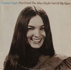 Crystal Gayle album I've Cried The Blue Right Out Of My Eyes