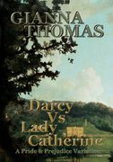 Darcy Vs Lady Catherine by Gianna Thomas  | Regency Romance  | Pride and Prejudice | Jane Austen