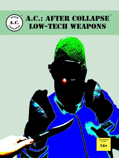 Book cover for A.C.: AFTER COLLAPSE LOW-TECH WEAPONS