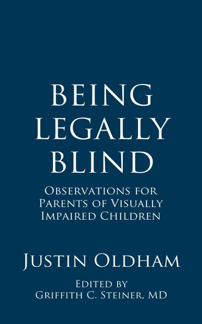 Book cover for Being Legally Blind: Observations for Parents of Visually Impaired Children