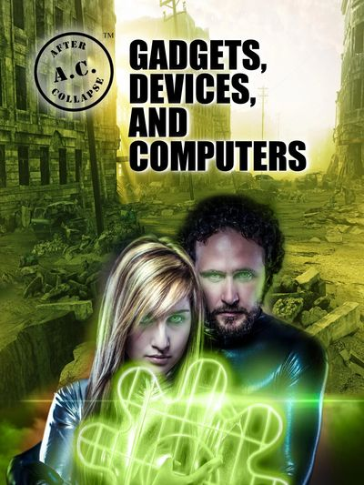 Book cover for A.C.: AFTER COLLAPSE GADGETS, DEVICES, AND COMPUTERS