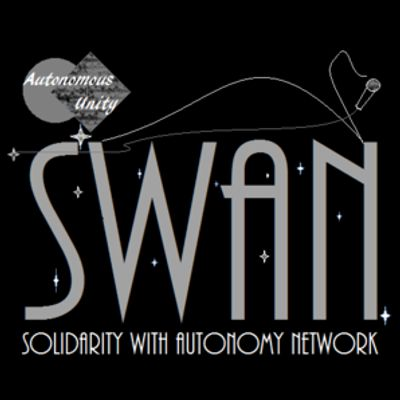 The SWAN - Solidarity With Autonomy Network