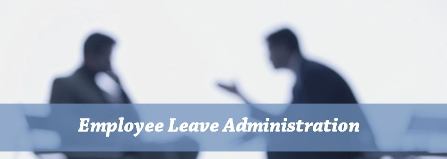 Employee Leave Administration, HR firms Tampa, FL, HR Tampa, HR Florida, HR Consulting Firms Tampa.