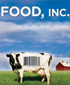 Food, INC.  where does your food come from.. seems like a good question to ask .