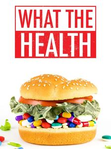 What the Health.  investigate. ask questions. and get to the bottom of whats going on!