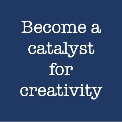 catalyst for creativity
